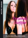 Personal Shopper (MP3): A Collection of Five Erotic Stories